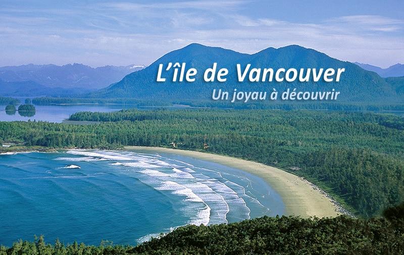 Ile de Vancouver : ce qu'il faut visiter